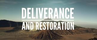 Deliverance and Restoration